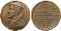 Personenmedaillen Bronzemedaille Calvin, Johannes * 1509 Noyon, +1564 Genf, Reformator and Begrnder des Calvinis