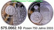 10 Zloty 2003 Poland *465 KMY448 Posen 750 Jahre . 575.0662.10  PP  54,00 EUR  +  8,95 EUR shipping