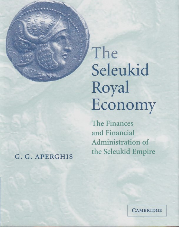 The Seleukid Royal Economy: The Finances and Financial Administration of the Seleukid Empire