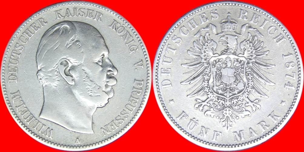 5 Mark 1874 A Kaiserreich Preußen 20828so Wilhelm I J 97 A