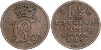 Cu 1 1/2 Pfennig 1718 Braunschweig-Calenberg-Hannover Georg I. 1714-172... 50,00 EUR  +  6,00 EUR shipping
